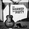 Cover of the album The Damned and Dirty