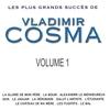Couverture de l'album Les plus grands succès de Vladimir Cosma, vol. 1