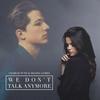 Couverture du titre We Don't Talk Anymore *