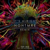 Couverture du titre It's Alright (NGHTMRE Remix) [feat. Lizz Kellerman]
