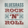 Cover of the album Bluegrass Rock 'n' Roll