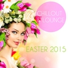 Cover of the album Chillout & Lounge Easter 2015