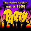 Couverture de l'album The Party Rockin' Hits of 1956