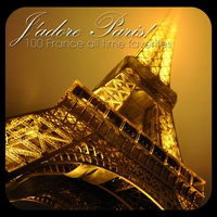 Cover of the track J'adore Paris ! - 100 France All Time Favorites