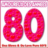 Cover of the album Amoureux des années 80 - Des Slows & du Love pure 80's