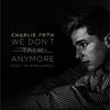 Couverture du titre We Don't Talk Anymore (feat. Selena Gomez)