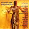 Couverture de l'album Cool Covers: Smooth Jazz Plays the Hits!