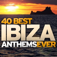 Cover of the track 40 Best Ibiza Anthems Ever