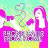 Couverture de l'album Phone Calls From Home