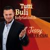 Cover of the album Hé Te Csaj! (A Tutti Buli Folytatódik)