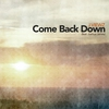 Couverture de l'album Come Back Down (feat. Joshua James)