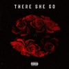 Cover of the album There She Go (feat. Monty) - Single