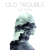 Cover of the album Old Trouble - EP