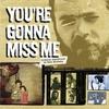 Cover of the album You're Gonna Miss Me (Original Soundtrack)