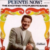 Cover of the album Puente Now! The Exciting Tito Puente Band