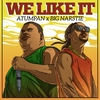 Couverture du titre We Like It (feat. Big Narstie)
