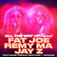 Couverture du titre All the Way Up (feat. French Montana & Infared) [Remix] - Single