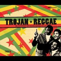 Cover of the track Trojan Reggae: Ska, Rocksteady and Reggae Classics 1967 - 1974