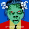 Cover of the album Heads Will Roll (A-Trak Remix) - EP
