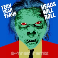 Cover of the track Heads Will Roll (A-Trak Remix) - EP
