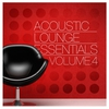 Cover of the album Acoustic Lounge Essentials, Vol.4