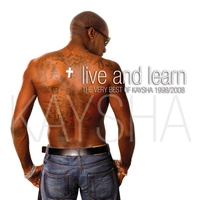 Couverture du titre Live and Learn (Kaysha's Greatest Hits 1998 - 2008)