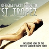 Couverture de l'album Official Party Guide to St. Tropez (Icluding Some of the Hottest Summer House Tunes)