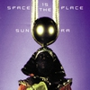 Cover of the album Space Is the Place
