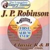 Couverture de l'album The Legendary Henry Stone Presents J. P. Robinson Classic R&B from the 1960s