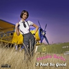 Cover of the album I Feel So Good - Single