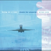 Couverture de l'album Eno/Wyatt/Davies: Bang on a Can/Music for Airports