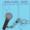 Cover of the album Balkan Rap - Best Compilation