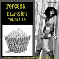 Couverture du titre Popcorn Classics Volume 10 (Hip, Cool And Groovy Sounds For The Now Generation)