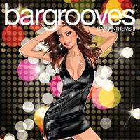 Couverture du titre Bargrooves: Bar Anthems, Volume 2