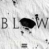 Cover of the album B.L.O.W. - Single
