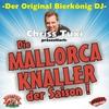 Couverture de l'album Die Mallorca-Knaller der Saison! (Der original Bierkönig DJ Chriss Tuxi präsentiert)