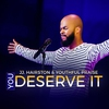Cover of the album You Deserve It - Single