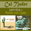 Cover of the album Latin Kick + Mambo with Tjader