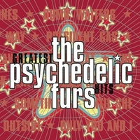 Couverture du titre The Psychedelic Furs: Greatest Hits