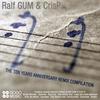 Couverture de l'album Ralf GUM & CrisP: 10 Years Anniversary Remix Compilation