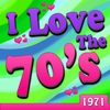 Cover of the album I Love the 70's: 1971 (Re-Recorded Versions)