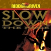 Cover of the album Riddim Driven: Slow Down the Pace