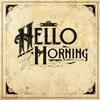 Couverture de l'album The Hello Morning