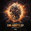Cover of the album Bad Habits (The Remixes) - EP