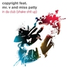 Cover of the album In da Club (Shake Sh*t Up) [feat. Mr. V & Miss Patty]