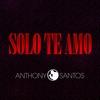 Cover of the album Solo Te Amo - Single