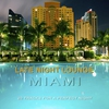 Couverture de l'album Late Night Lounge Miami - 20 Tracks for a Perfect Night