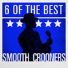 Couverture de l'album 6 Of the Best - Smooth Crooners