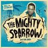 Couverture de l'album Soca Anthology: Dr. Bird - The Mighty Sparrow