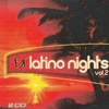 Cover of the album Latino Nights, Vol. 2 - The Best of Latino Music